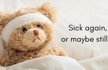 Teddy Bear with a bandage on it's head. Text Sick again.