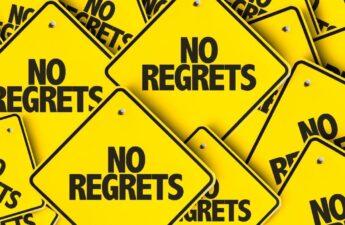 """Signs saying """"no regrets"""""""